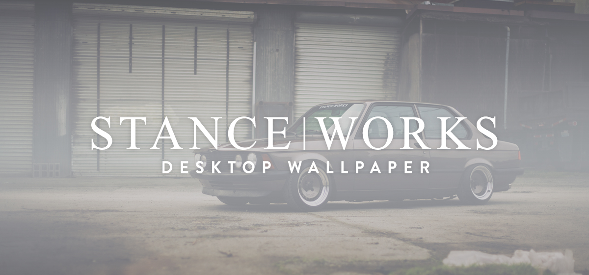 StanceWorks Wallpaper - Revisiting The Best - Nic Foster's E21