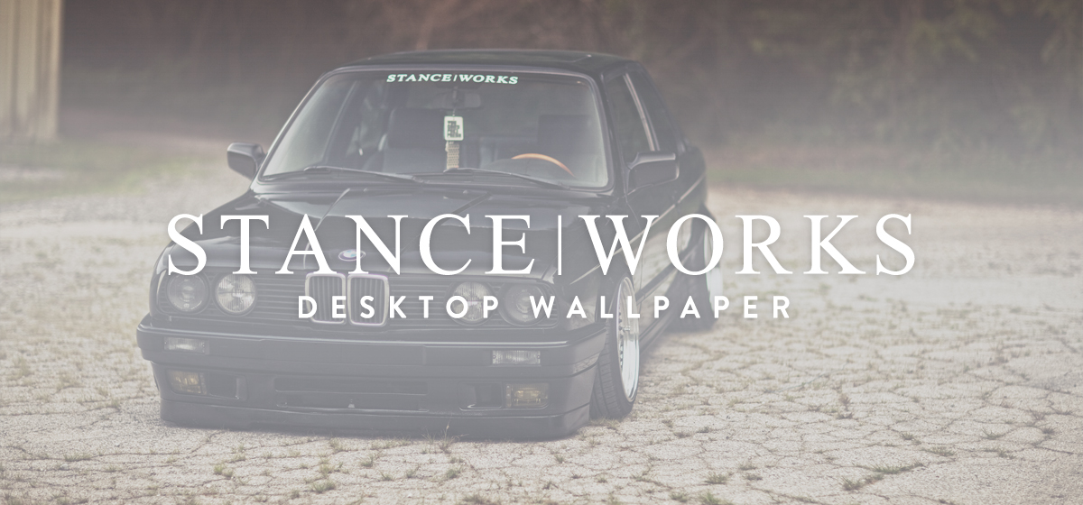 StanceWorks Wallpaper - Rion Morse's Beautiful E30