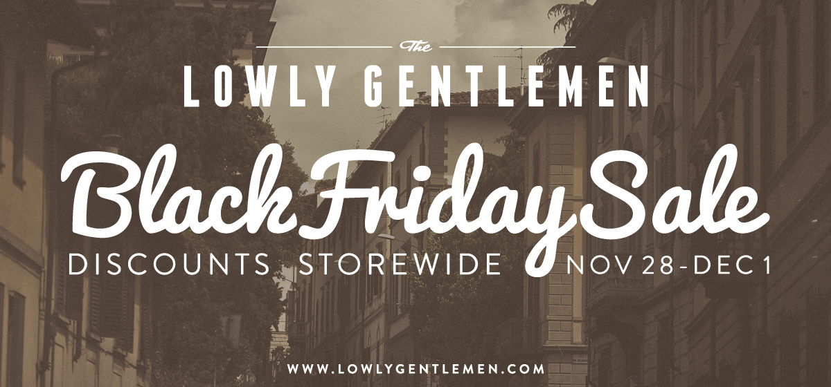 Black Friday Deals in the Lowly Gentlemen Store
