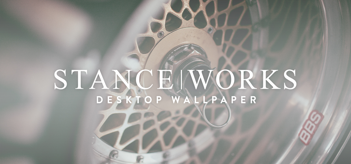 StanceWorks Wallpaper - BBS's Finest