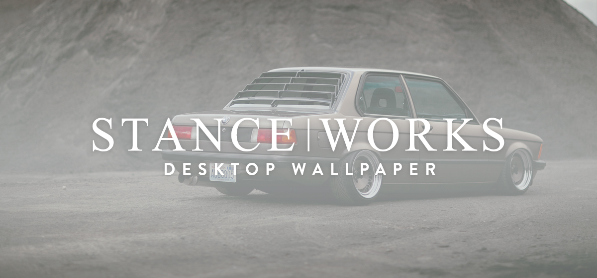 StanceWorks Wallpaper - Nic & Stephanie Foster's BMW E21